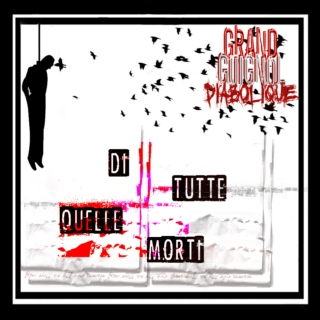 Di tutte quelle morti (Grand Guignol Diabolique, 2013)