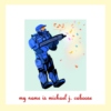 my name is michael j. caboose