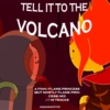 tell it to the volcano