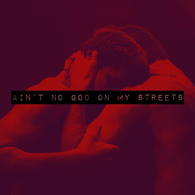ain't no god on my streets;