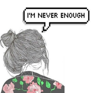 i'm never enough