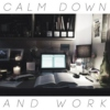 calm down and work