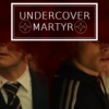 Undercover Martyr