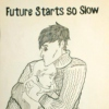 Future Starts so Slow