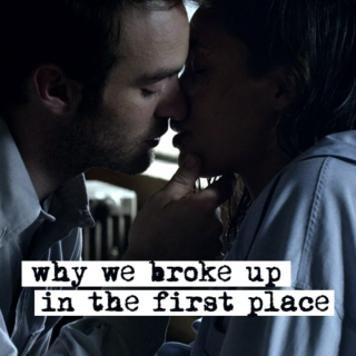 Why We Broke Up In The First Place