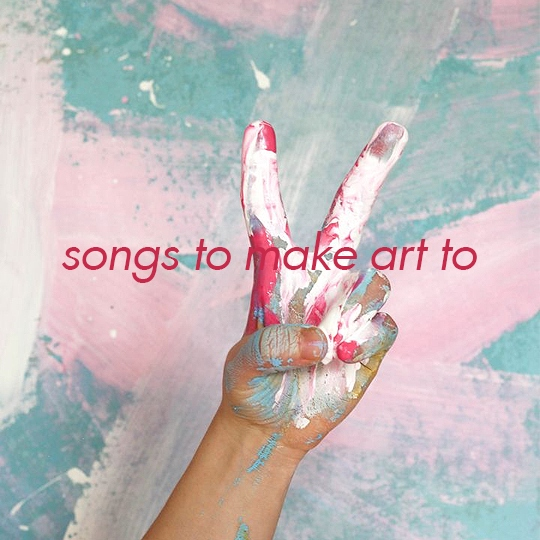 songs to make art to