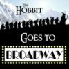 The Hobbit Goes To Broadway