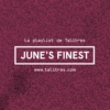 June's Finest (Talitres Monthly Mixtape)