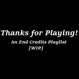 Thanks For Playing! [WIP]