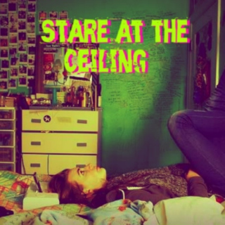Stare at the Ceiling