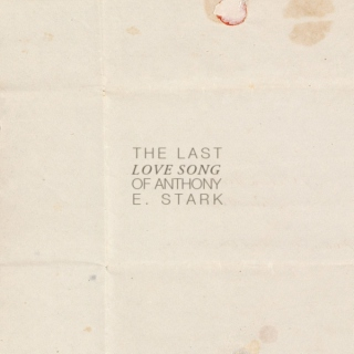 The Last Love Song of Anthony E. Stark