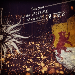 See you in the future when we're older