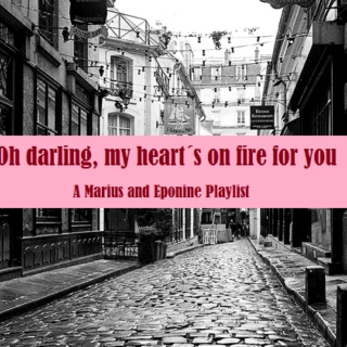 Oh darling, my heart´s on fire for you