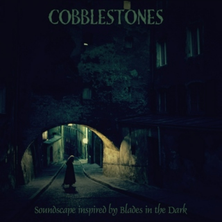 Cobblestones - Inspired by Blades in the Dark