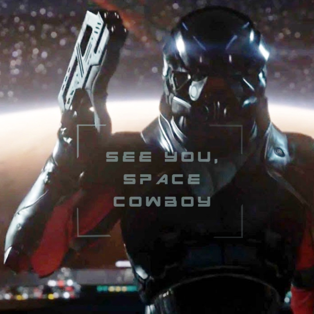 see you, space cowboy