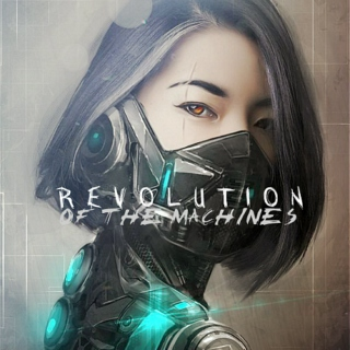 Revolution: of the machines