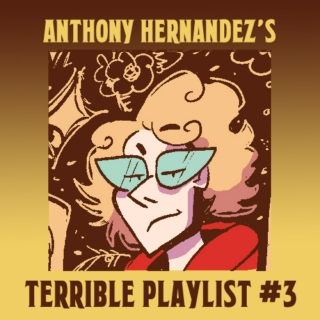 Anthony's Terrible Playlist #3