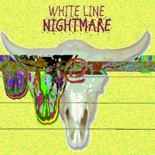WHITE LINE NIGHTMARE