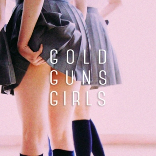 GOLD GUNS GIRLS
