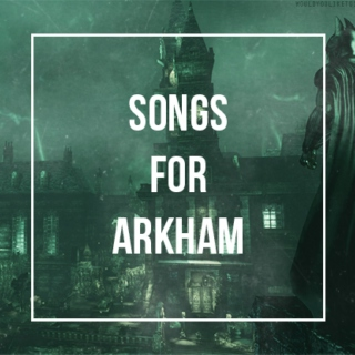 songs for arkham