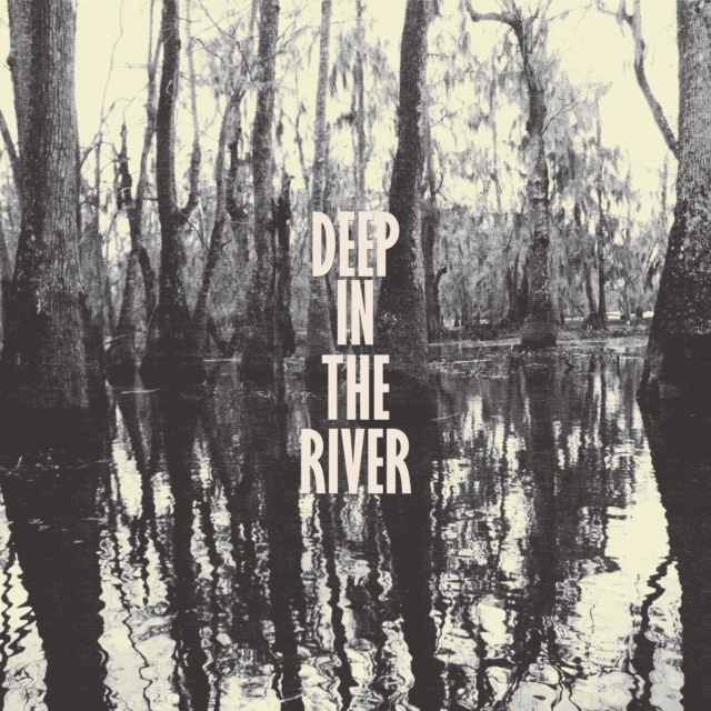 Deep in the River