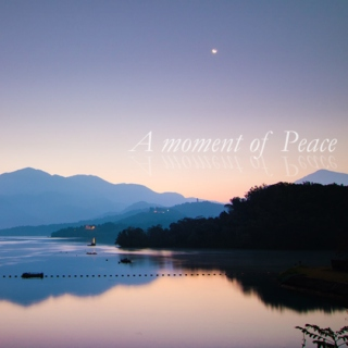A moment of Peace (writing mix)