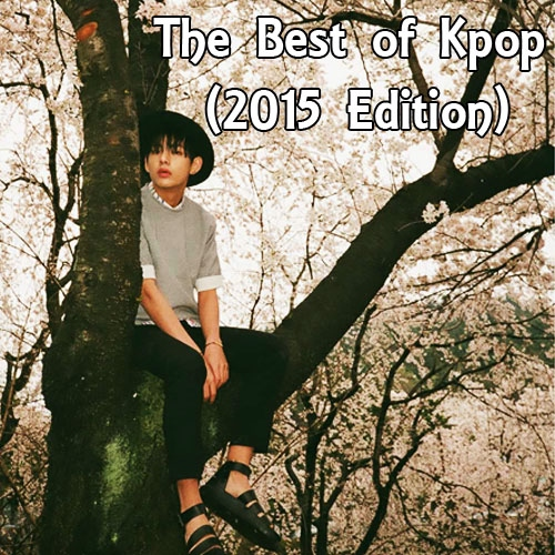 The Best of Kpop (2015 Edition)