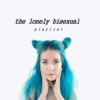 the lonely bisexual playlist