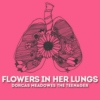 Flowers In Her Lungs