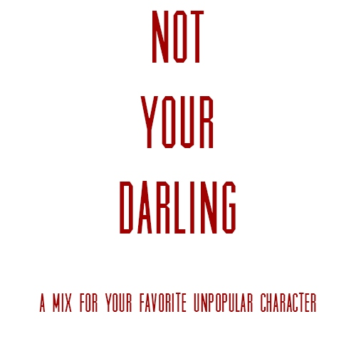 NOT YOUR DARLING