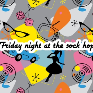 Friday night at the sock hop