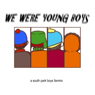 WE WERE YOUNG BOYS