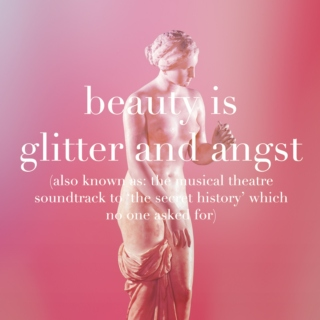 beauty is glitter and angst