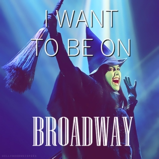 I Want To Be On Broadway