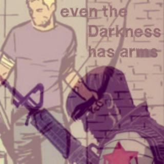 even the Darkness has arms