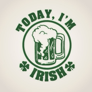 Today, I'm Irish