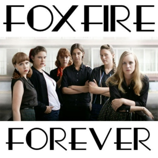 FOXFIRE FOREVER