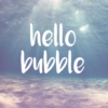 hello bubble