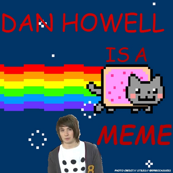 DAN HOWELL IS A MEME
