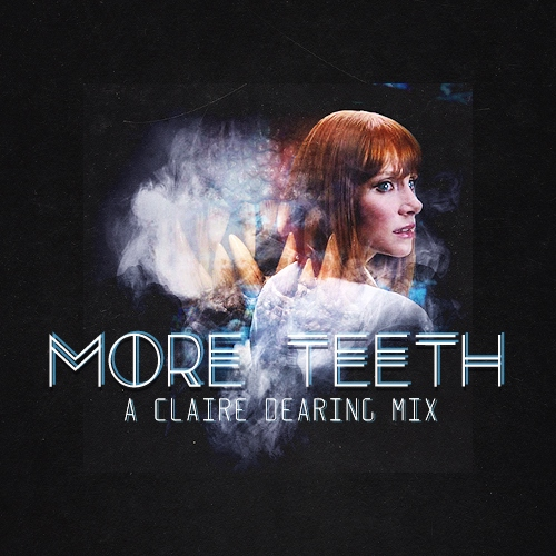 more teeth : claire dearing