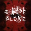 I ride/kill alone