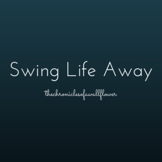 Swing Life Away Playlist