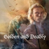 Golden and Deadly