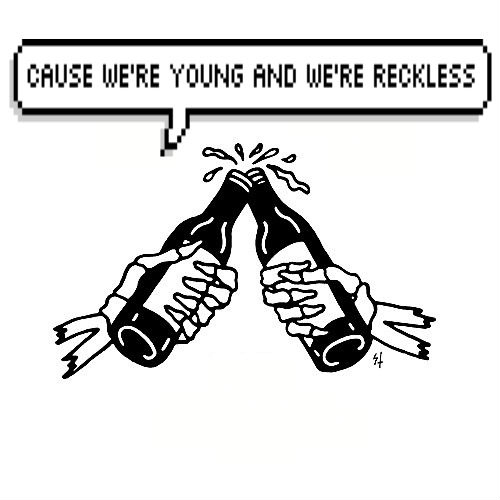 we're young and reckless