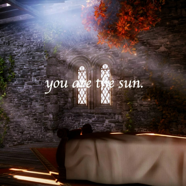 you are the sun.