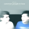 phan; common people in love