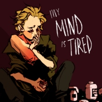 my mind is tired