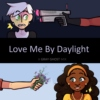 Love Me By Daylight