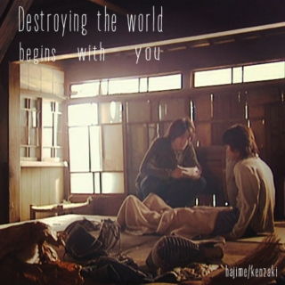destroying the world begins with you