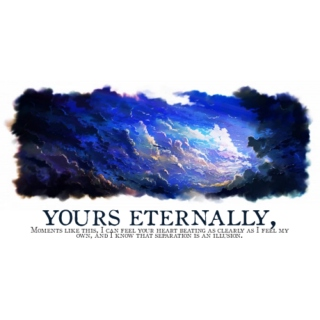 Yours eternally,